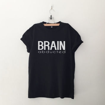 Brain abducted womens T-Shirt girls instagram tumblr hipster band merch graphic tee teen fashion girlfriends birthday gift christmas present