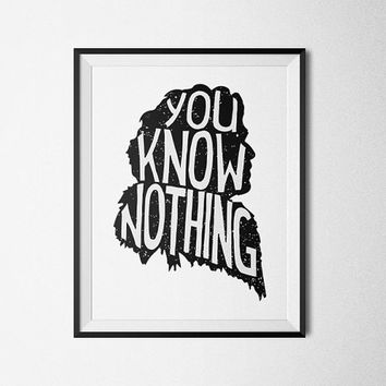 You know nothing, Game of Thrones - Printable Poster - Digital Art - Download and Print