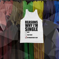 """""""Reasons Why I'm Single - Ugly, Too Picky, Intimidatingly Sexy"""""""