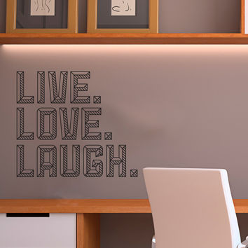 Live Love Laugh Bold