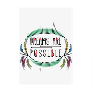 Dreams are Possible Art Print