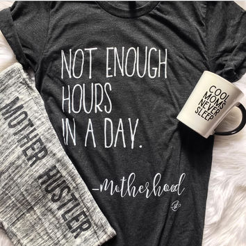 Not Enough Hours In A Day Tee