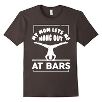 My Mom Let's Me Hang Out At Bars, Gymnastics T-shirt