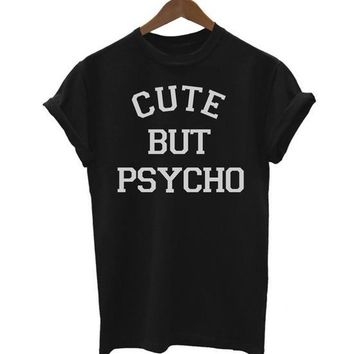 CUTE BUT PSYCHO Letters Women T shirt Cotton Casual Funny tshirts For Lady Black White Gray Top Tee Hipster Tumblr CB-5