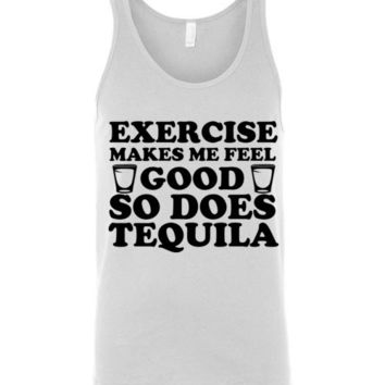 Exercise Makes Me Feel Good So Does Tequila Unisex Tank Top