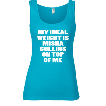 Misha Collins - My Ideal Weight is Mischa Collins on Top of Me Tank Top | Castiel | Supernatural | Workout Shirt