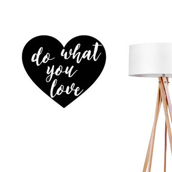 Do What You Love Wall Decal, Typography Wall Sticker, Typography Decal, Livingroom Decal, Nursery Decor, Bedroom Wall Decal,Heart Wall Decal