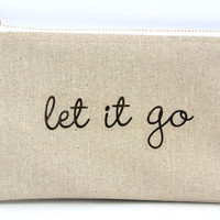 Let it go: Makeup bag,Cosmetics This very soft zipper pouch can be used for a anything.  Large enough to fit Iphone 6 plus or Galaxy note 4
