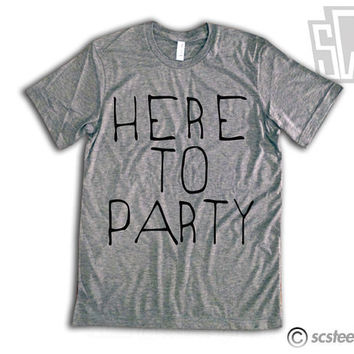 Here To Party Flowy Vintage Fit Triblend Tee Shirt