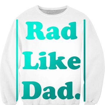 RAD LIKE DAD SWEATSHIRT