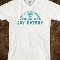 WAKE UP IN THE MORNING FEELING LIKE GREAT GATSBY (VINTAGE)