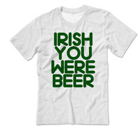 St, Patty's Day Tee Shirt | Irish You Were Beer | Drinking St Patricks Day Shirt