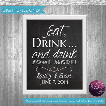 "Bar Sign Sign for Wedding ""Eat, Drink, and Drink Some More!"" (Printable File Only) Printable Chalkboard-Style Signs; DIY Wedding Sign"