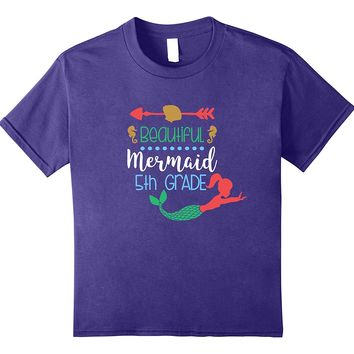 Fifth Grade Mermaid Girl First Day Back To School T-shirt