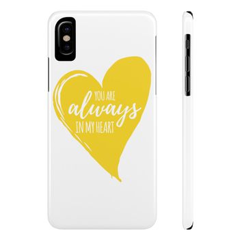 You are Always in my Heart Mate Slim iPhone Cases