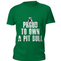 Proud to own a Pit Bull tee