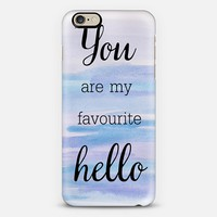 You are my Favourite Hello iPhone 6 case by Kathrin Legg | Casetify