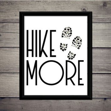 Hike More, Cabin Decor, Wall Sign, Adventure Art, Climb, Hike, Travel, Instant Download, Printable, Mountains,Backpacking, Hiking, Modern