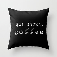 Throw Pillow Cover - But first, Coffee - Black White Old Font - 16x16, 18x18, 20x20 - Nursery Bedroom Original Design Home Décor by Adidit