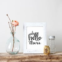 "Motivational quote Love quote Typography Wall Art Typography Poster ""Why Hello There"" Inspirational Quote Happy Print Wall Art Home Decor"