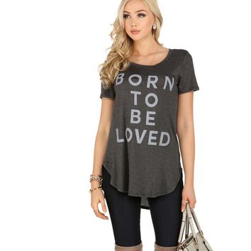 Charcoal Born To Be Loved Tee