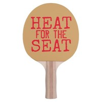 Spanking Paddles, HEAT FOR THE SEAT, funny Ping Pong Paddle