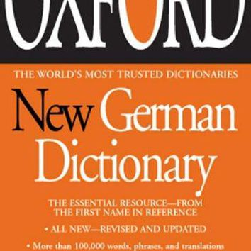 The Oxford New German Dictionary (GERMAN): German-English/ English-German - Deutsch-Englisch/Englisch-Deutsch