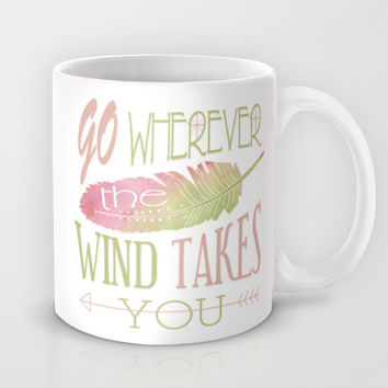 Go Wherever the Wind Takes You Mug by Cute To Boot