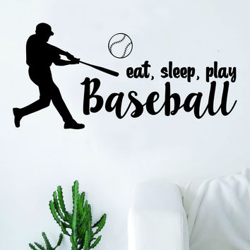 Eat Sleep Play Baseball Quote Wall Decal Sticker Bedroom Living Room Art Vinyl Sports Ball Nursery Son Daughter Teen Kids