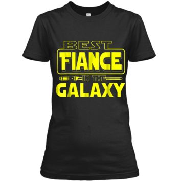 Best Fiance In The Galaxy Funny Boyfriend Girlfriend T Shirt Ladies Custom