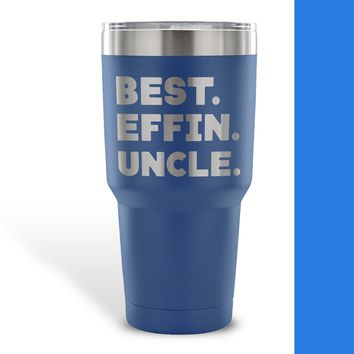 BEST EFFIN UNCLE * Funny Gift From Niece, Nephew * Vacuum Tumbler 30 oz.