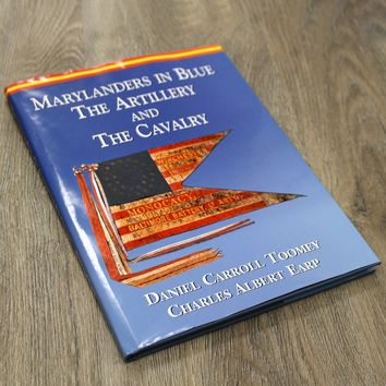 Marylanders in Blue: The Artillery and The Cavalry / Book