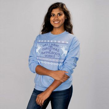 All I Want For Christmas Is Bath And Body Works Crewneck Sweatshirt