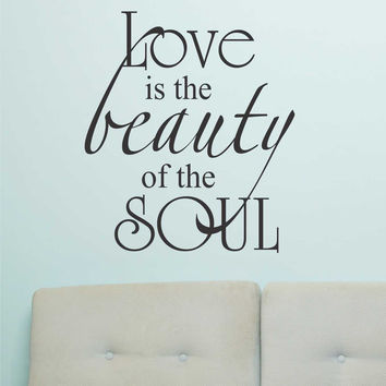 Love is Beauty of Soul | Romantic Decal | Vinyl Wall Lettering