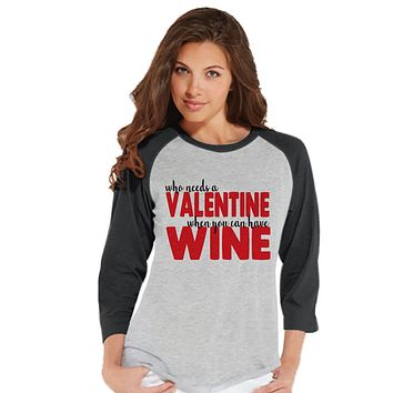 Ladies Valentine Shirt - Funny Wine Valentines Shirt - Womens Happy Valentines Day Shirt - Anti Valentines Gift for Her - Wine Lover - Grey