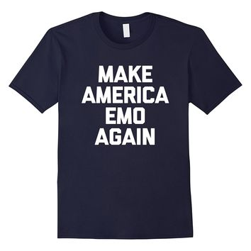 Make America Emo Again T-Shirt funny saying sarcastic humor