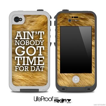 Aint Nobody Got Time For Dat Furry Skin for the iPhone 5 or 4/4s LifeProof Case