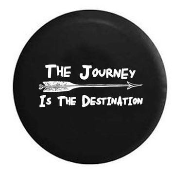 The Journey is the Destination Arrow Travel Adventure Quote RV Camper Jeep Spare Tire Cover