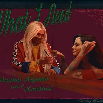 'What I Need - Hayley Kiyoko and Kehlani' Poster by SarabiSarah