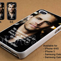 Paul Walker American Actor Quotes Design for iPhone 4/4s/5 Case, Samsung Galaxy S3/S4 Case