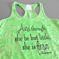 Crossfit Tank Top. Though she be but little she is FIERCE. Womens workout tank top. Running Tank Top.