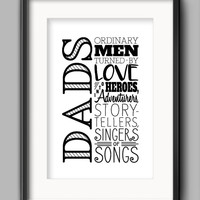 "Printable Dads Poster - ""Ordinary Men Turned By Love Into Heroes, Adventurers, Story-Tellers, Singers of Songs"""