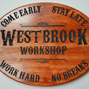Custom Personalized Workshop - Work Hard - Hand Painted Carved Wooden Sign