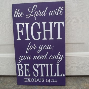 Exodus 14:14 12x18 Wood Sign
