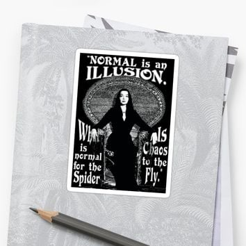 """'Morticia Addams-""""Normal Is An Illusion...""""' Sticker by torg"""