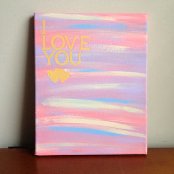 Canvas Quote Painting I love you 8x10 by heathersm87 on Etsy