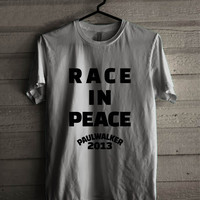 race in peace paul walker OutFitslover for man and woman shirt / tshirt / custom shirt