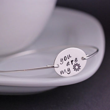 You are my Sunshine Bracelet, Sterling Silver Bangle Bracelet, Jewelry Gift, Sunshine Jewelry