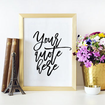CUSTOM QUOTE PRINT,Custom Quote Sign,Custom Quote Poster Personalized Print Best Word Custom Printable Design Signs Typography Poster