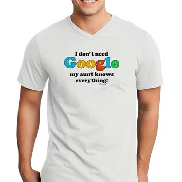 I Don't Need Google - Aunt Adult V-Neck T-shirt